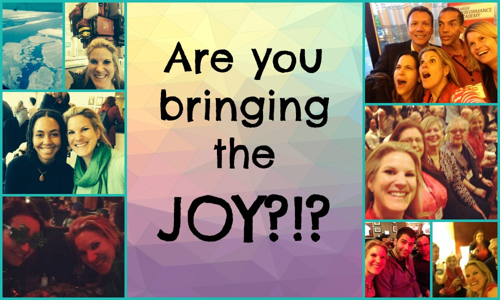 Are you bringing the joy